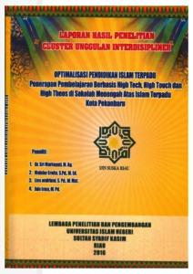 Optimalisasi Pendidikan Islam Terpadu Penerapan Pembelajaran Berbasis High Tech High Touch Dan High Theos Di Sekolah Menengah Atas Islam Terpadu Kota Pekanbaru Universitas Islam Negeri Sultan Syarif Kasim Riau Repository