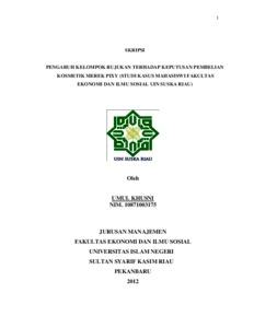 Pengaruh Kelompok Rujukan Terhadap Keputusan Pembelian Kosmetik Merek Pixy Studi Kasus Mahasiswi Fakultas Ekonomi Dan Ilmu Sosial Uin Suska Riau Oleh Universitas Islam Negeri Sultan Syarif Kasim Riau Repository