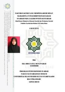Faktor Faktor Yang Mempengaruhi Minat Mahasiswa Untuk Berinvestasi Saham Syariah Pada Galeri Investasi Syariah Studi Kasus Mahasiswa Ekonomi Syariah Dan Perbankan Syariah Fakultas Syariah Dan Hukum Uin Suska Riau Universitas Islam Negeri