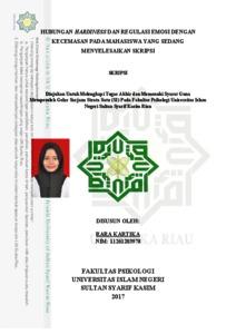 Hubungan Hardiness Dan Regulasi Emosi Dengan Kecemasan Pada Mahasiswa Yang Sedang Menyelesaikan Skripsi Universitas Islam Negeri Sultan Syarif Kasim Riau Repository