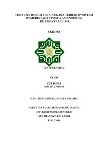 Tinjauan Hukum Tata Negara Terhadap Sistem Pemerintahan Pasca Amandemen Ke Empat Uud 1945 Universitas Islam Negeri Sultan Syarif Kasim Riau Repository