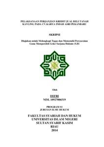 Pelaksanaan Perjanjian Kredit Jual Beli Tanah Kavling Pada Cv Karya Indah Asri Pekanbaru Universitas Islam Negeri Sultan Syarif Kasim Riau Repository